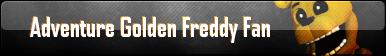 Adventure Golden Freddy Fan Button by AmetrineDragon