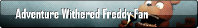 Adventure Withered Freddy Fan Button by AmetrineDragon