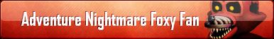 Adventure Nightmare Foxy Fan Button by AmetrineDragon