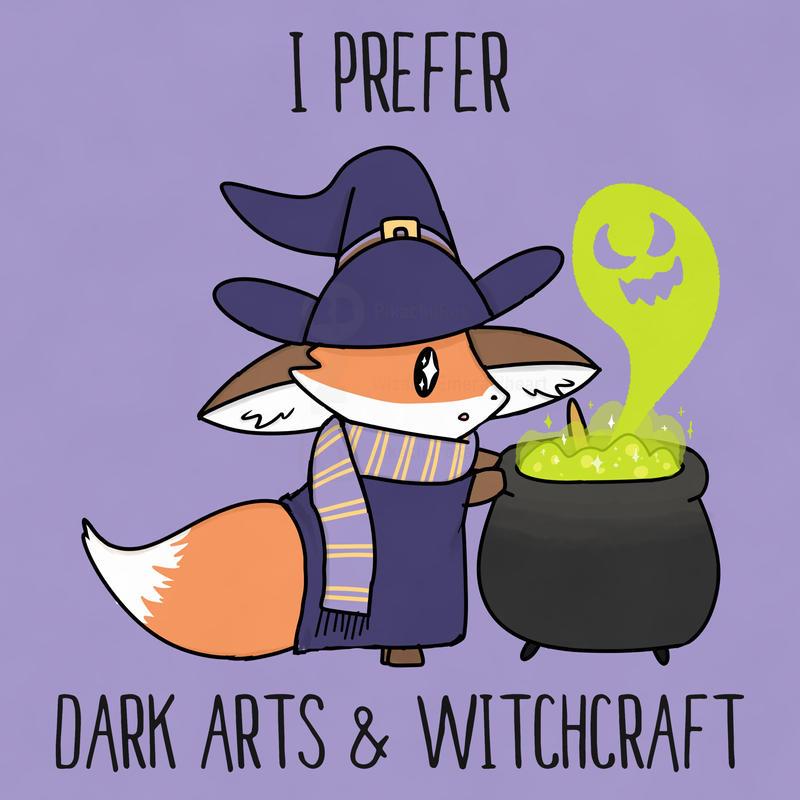 I Prefer Dark Arts and Witchcraft