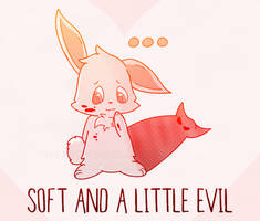 Soft and A Little Evil (Available on Redbubble) by Wizard-Emeraldheart