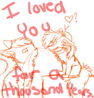 I loved you for a thousand years WIP by Qythe
