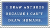 I draw Anthros because... by Larxanne