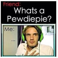 What's a PewDiePie? by AcePiltOver