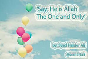 :) Allah is One. by Shaiderali