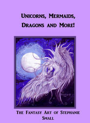 Unicorns Mermaids Dragons book cover horse pegasus by StephanieSmall