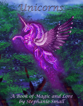 Unicorns: A Book of Magic and Lore cover
