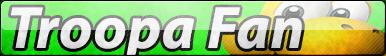 Troopa Fan Button