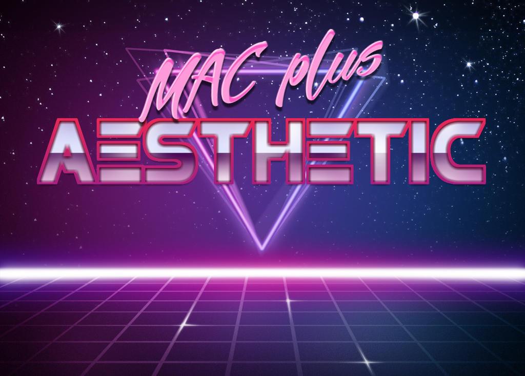 MACINTOSH PLUS - AESTHETIC (Retro Style) by startrekfan237