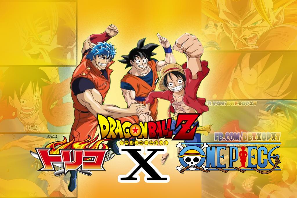 Dragon Ball Z X One Piece X Toriko Crossovers! By SuperMavee ...