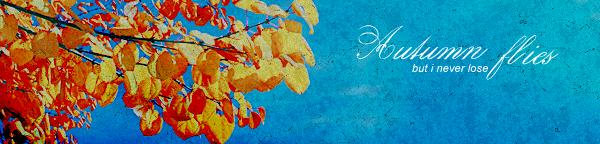 Autumn flies by xRosesInTheNight