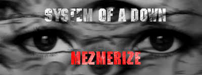 System of a Down Mezmerize by kornkidcrazy