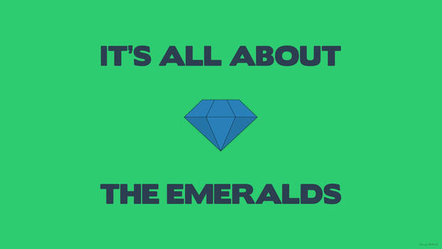 It's All About The Emeralds [Sonic]