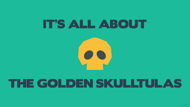 It's All About The Golden Skulltulas [Zelda]
