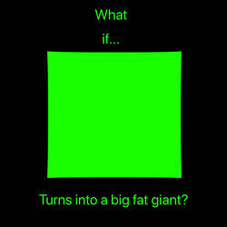 What if character turns into a big fat giant?