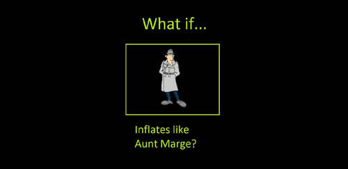 What if inspector gadget inflates like aunt marge?