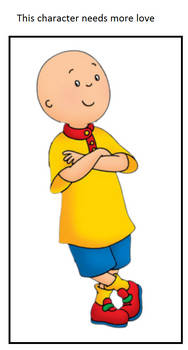 Caillou Needs More Love