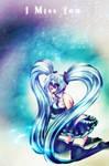 Miku Hatsune_ I Miss You