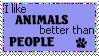 I Like Animals Better Stamp by TheRealMorticon