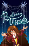 Peculiar Threads - Promo and Announcement by LilFluffyDisnerd