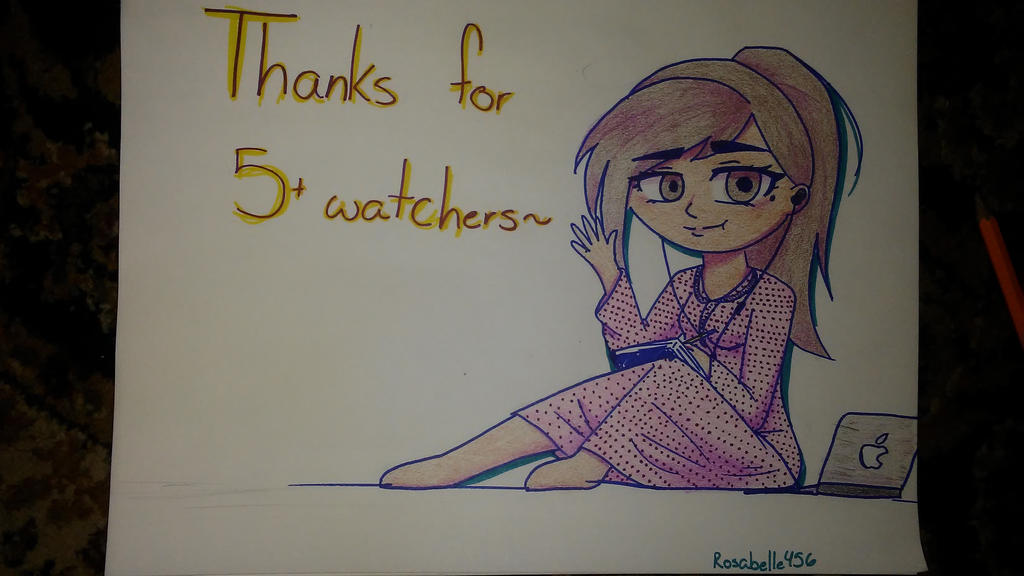 Thank you for 5+ Watchers! by Rosabelle456