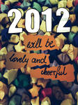 Happy 2012 by MellWerr