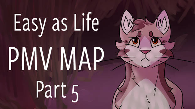 Easy as Life Part 5 (Leafpool PMV MAP)