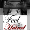 Feel The Hatred by degradedsouls