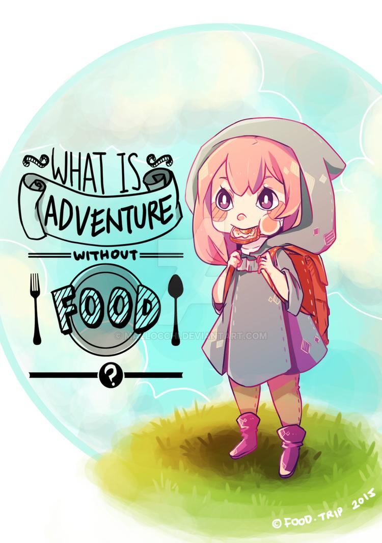Adventure = Food by mallocchi