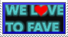 -we love to fave-