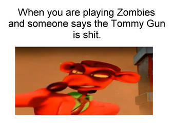 Tommy Gun is Shit Pinstripe Zombies Meme by Josael281999