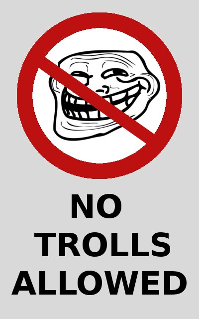 No Trolls Allowed