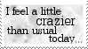 Crazier than usual. by KittyGreenEyes