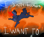I Smile Because I Want To