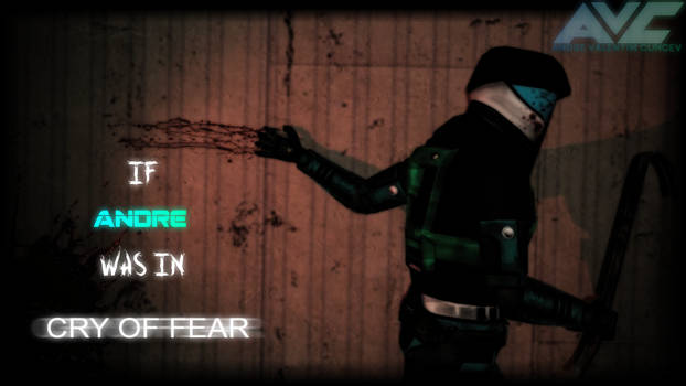 If Andre Was In Cry Of Fear V.2