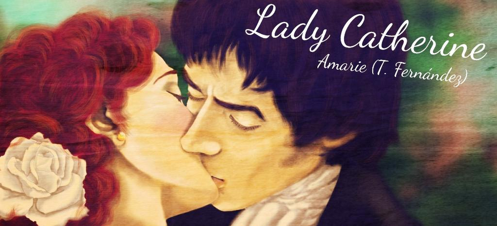 Lady Catherine relato de Amarie T Fernandez by Amarie456