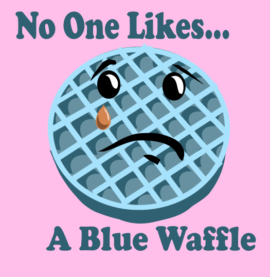 No_One_Likes_Blue_Waffles____by_Unttin7.