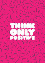 Think only positive