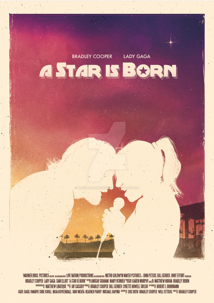 A Star Is Born (2018) - Alt Poster Design by Bryanosaurus777