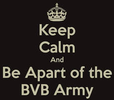 Keep Calm and Be Apart of the BVB Army by kizayafangirl2462