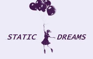 Static Dreams by PennameNamePen