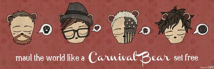 Maul the world like a carnival bear set free by Beartrick