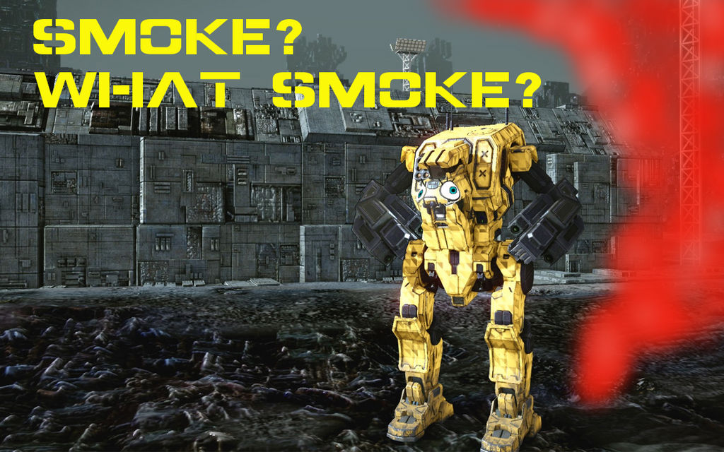 Smoke What Smoke mwo meme by Steel-Raven