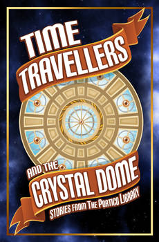 Time Travellers and the Crystal Dome Book Cover