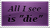 All I See Is Die Stamp by LumiResources