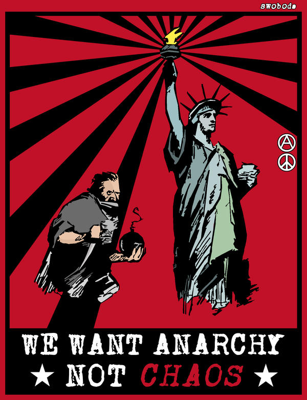 we want anarchy not chaos by Swoboda
