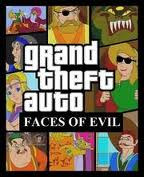 Grand Theft Auto Faces Of Evil by TheKingsDinnerplz