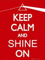 Keep calm and shine on by Fboss90