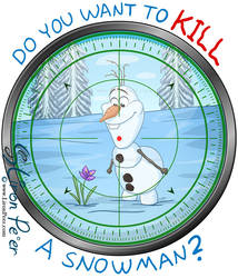 Do You Want To Kill A Snowman? (Shirt Design)