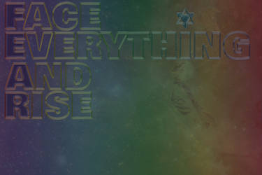 Face Everything And Rise by 8thThoughtExperience